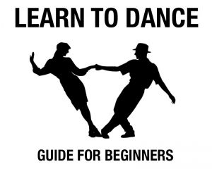 Learn To Dance - Guide For Beginners